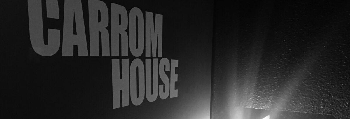 キャロムハウス CARROM HOUSE
